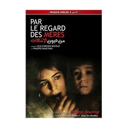 DVD: Par le Regard des Meres by Philippe Aractingi